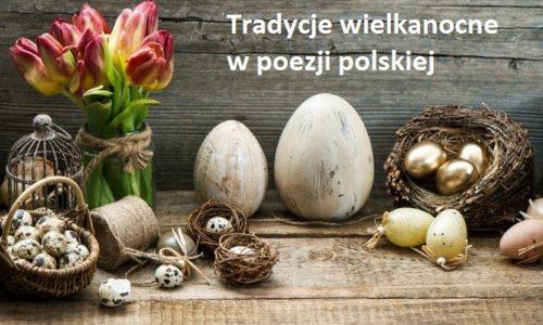 Tradycje wielkanocne w poezji polskiej